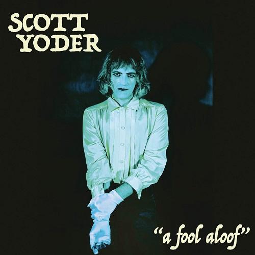 A Fool Aloof - Scott Yoder